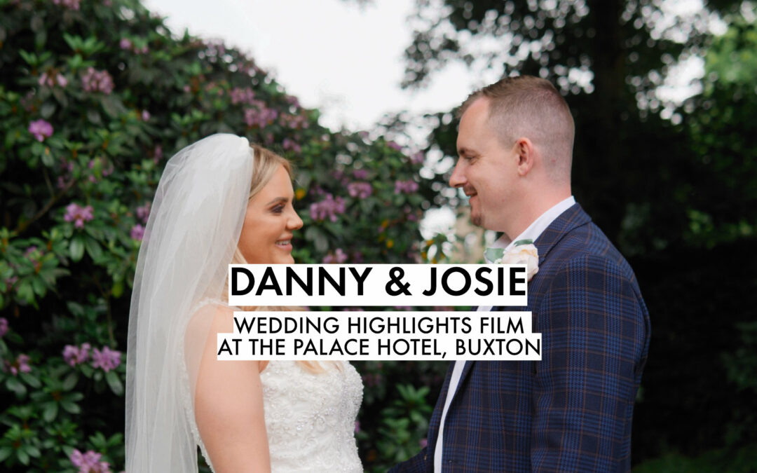 Danny & Josie's Wedding Film Highlights at the Buxton Palace Hotel